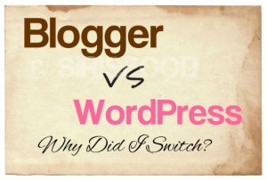 Top 5 Reasons I'm Moving from Blogger to WordPress!